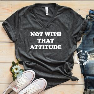 Not With That Attitude Grey Vneck Ladies Tee